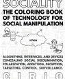 SOCIALITY. The Coloring Book of Technology for Social Manipulation